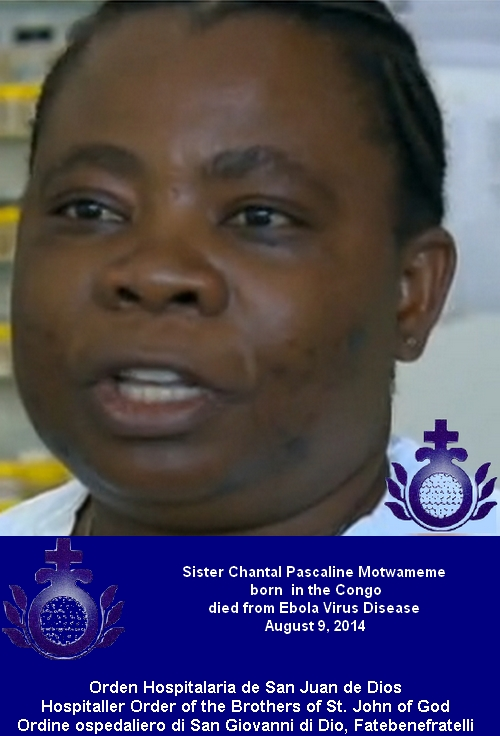 Sister Chantal Pascaline Motwameme born in the Congo died from Ebola Virus Disease August 9, 2014