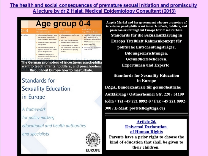 The United Nations arrogance is a deadly sin. They sin, others die. The health and social consequences of premature sexual initiation and promiscuity. A lecture by dr Z Halat, Medical Epidemiology Consultant (2013)