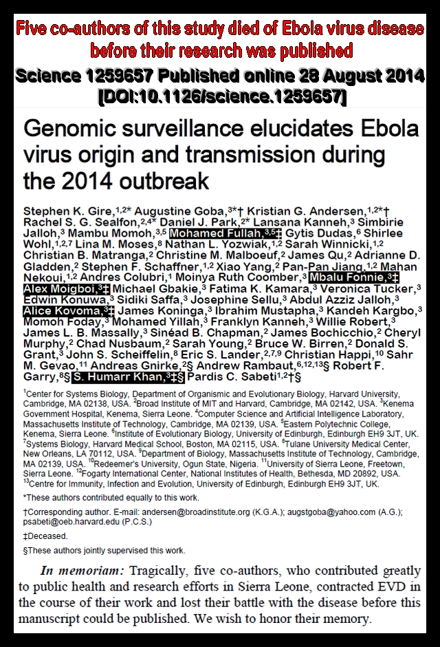 "Five co-authors of this study died of Ebola virus disease before their research was published. ""Genomic surveillance elucidates Ebola virus origin and transmission during the 2014 outbreak"" Originally published in Science Express on August 28 2014"